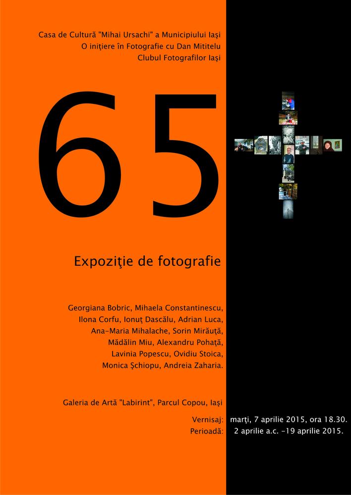 """""""65 +"""" •Expoziţie de fotografie"""