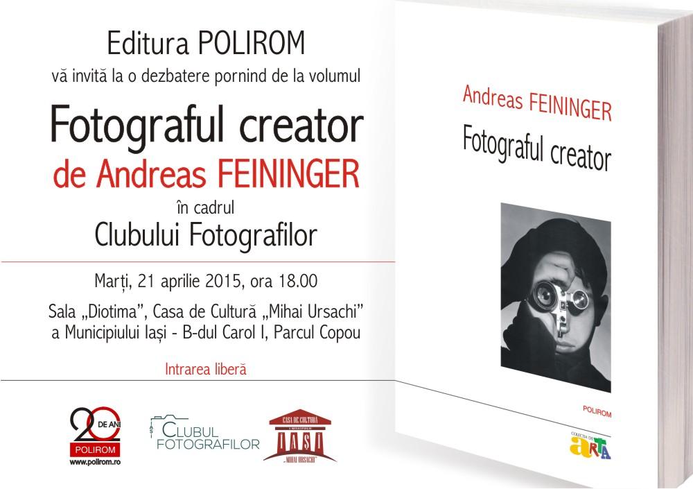 """Andreas Feininger: """"Fotograful creator"""" - Eveniment editorial şi dezbatere publică"""