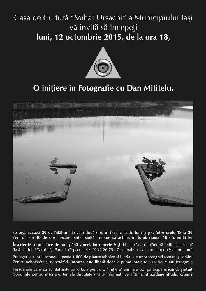 O iniţiere în Fotografie cu Dan Mititelu - a XXV-a ediţie