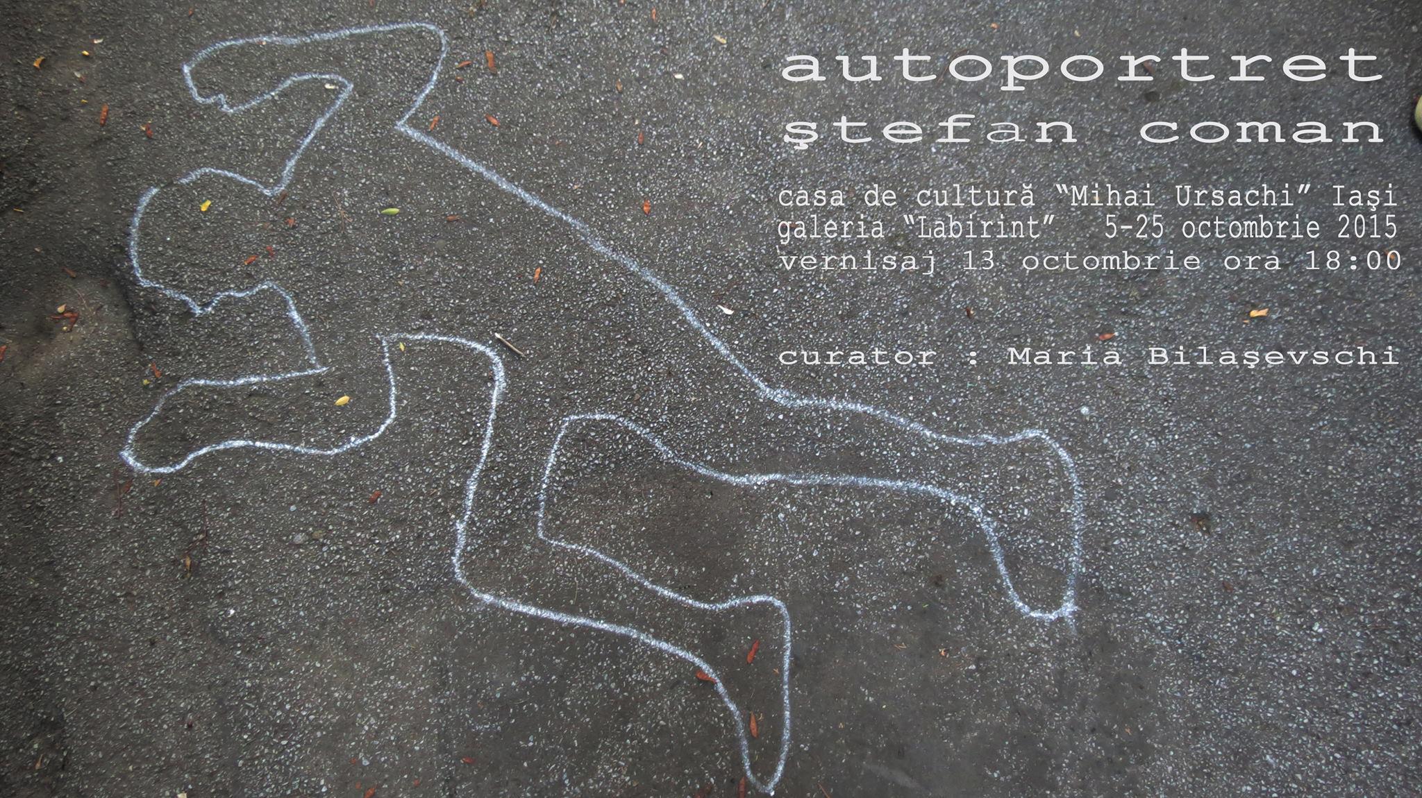 """Expoziţia """"Autoportret"""" a artistului plastic Ştefan Coman"""