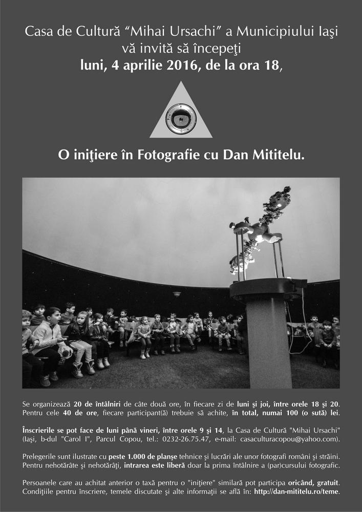 O iniţiere în Fotografie cu Dan Mititelu - a XXVII-a ediţie